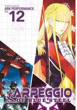 Arpeggio of Blue Steel Vol. 12