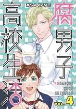 The High School Life of a Fudanshi Vol. 4