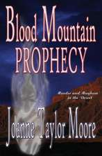 Blood Mountain Prophecy:  Warriors Take It, Families Endure It