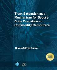 Trust Extension as a Mechanism for Secure Code Execution on Commodity Computers