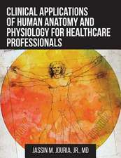 Clinical Applications of Human Anatomy and Physiology for Healthcare Professionals
