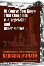 Of Course You Know That Chocolate Is a Vegetable and Other Stories:  The Color Companion to Walt Disney World