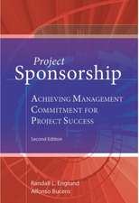 Project Sponsorship:  Achieving Management Commitment for Project Success, Second Edition