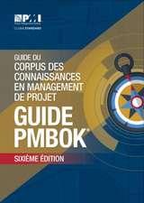 Guide Du Corpus Des Connaissances En Management de Projet = A Guide to the Project Management Body of Knowledge