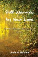 Still Warmed by Your Love