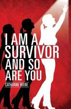 I Am a Survivor and So Are You