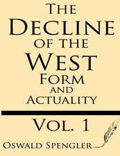The Decline of the West (Volume 1)