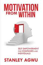 Motivation from Within:  Self Empowerment for Companies and Individuals