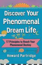 Discover Your Phenomenal Dream Life
