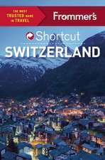 Frommer's Shortcut Switzerland