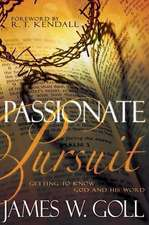 Passionate Pursuit:  Getting to Know God and His Word