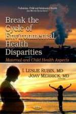 Break the Cycle of Environmental Health Disparities
