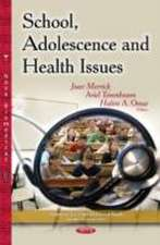 School, Adolescence & Health Issues