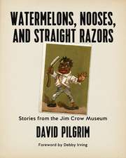 Watermelons, Nooses, And Straight Razors: Stories from the Jim Crow Museum
