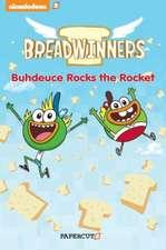 Breadwinners #2: 'Buhdeuce Rocks the Rocket'