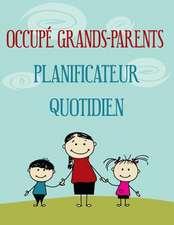Occupe Grands-Parents Planificateur Quotidien