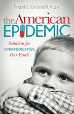 The American Epidemic:  Solutions for Over-Medicating Our Youth