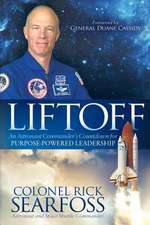 Liftoff:  An Astronaut Commander's Countdown for Purpose Powered Leadership