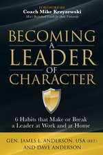 Becoming a Leader of Character:  6 Habits That Make or Break a Leader at Home and at Work