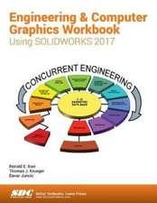 Engineering & Computer Graphics Workbook Using SOLIDWORKS 2017