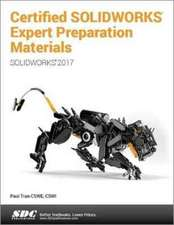 Certified SOLIDWORKS Expert Preparation Materials (SOLIDWORKS 2017)