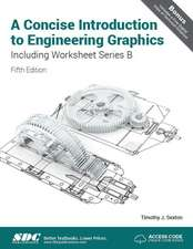 Concise Introduction to Engineering Graphics (4th Ed) including Worksheet Series B