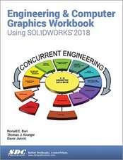 Engineering & Computer Graphics Workbook Using SOLIDWORKS 2018