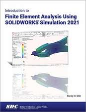 Introduction to Finite Element Analysis Using SOLIDWORKS Simulation 2021