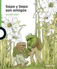 Sapo y Sepo Son Amigos (Frog and Toad Are Friends)