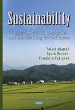 Sustainability: Integrating Agriculture, Environment & Renewable Energy for Food Security