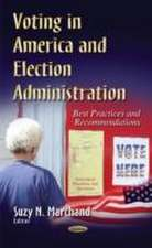 Voting in America and Election Administration