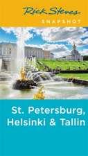 Rick Steves Snapshot St. Petersburg, Helsinki & Tallinn