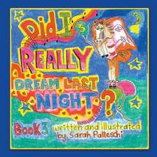 Did I Really Dream Last Night? Book 3