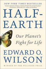 Half–Earth – Our Planet`s Fight for Life