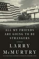 All My Friends Are Going to Be Strangers – A Novel
