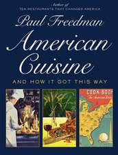 American Cuisine – And How It Got This Way
