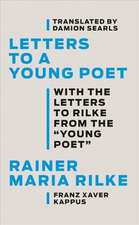 Letters to a Young Poet – With the Letters to Rilke from the ``Young Poet``