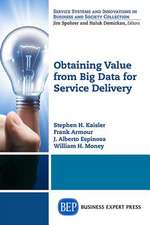 Obtaining Value from Big Data for Service Delivery