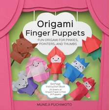 Origami Finger Puppets:  Fun Origami for Pinkies, Pointers, and Thumbs