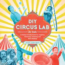 DIY Circus Lab for Kids