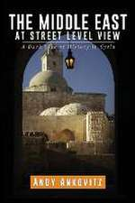 The Middle East at Street Level View:  Book One of the God Chronicles