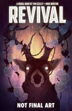 Revival Volume 4: Escape to Wisconsin