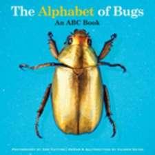 The Alphabet of Bugs: An ABC Book