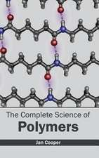 Complete Science of Polymers:  Theoretical and Practical Approaches