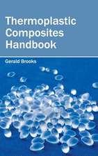 Thermoplastic Composites Handbook