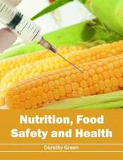 Nutrition, Food Safety and Health