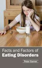 Facts and Factors of Eating Disorders
