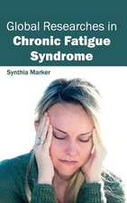 Global Researches in Chronic Fatigue Syndrome