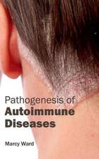 Pathogenesis of Autoimmune Diseases
