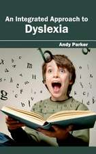 Integrated Approach to Dyslexia:  History, Mechanism and Advances